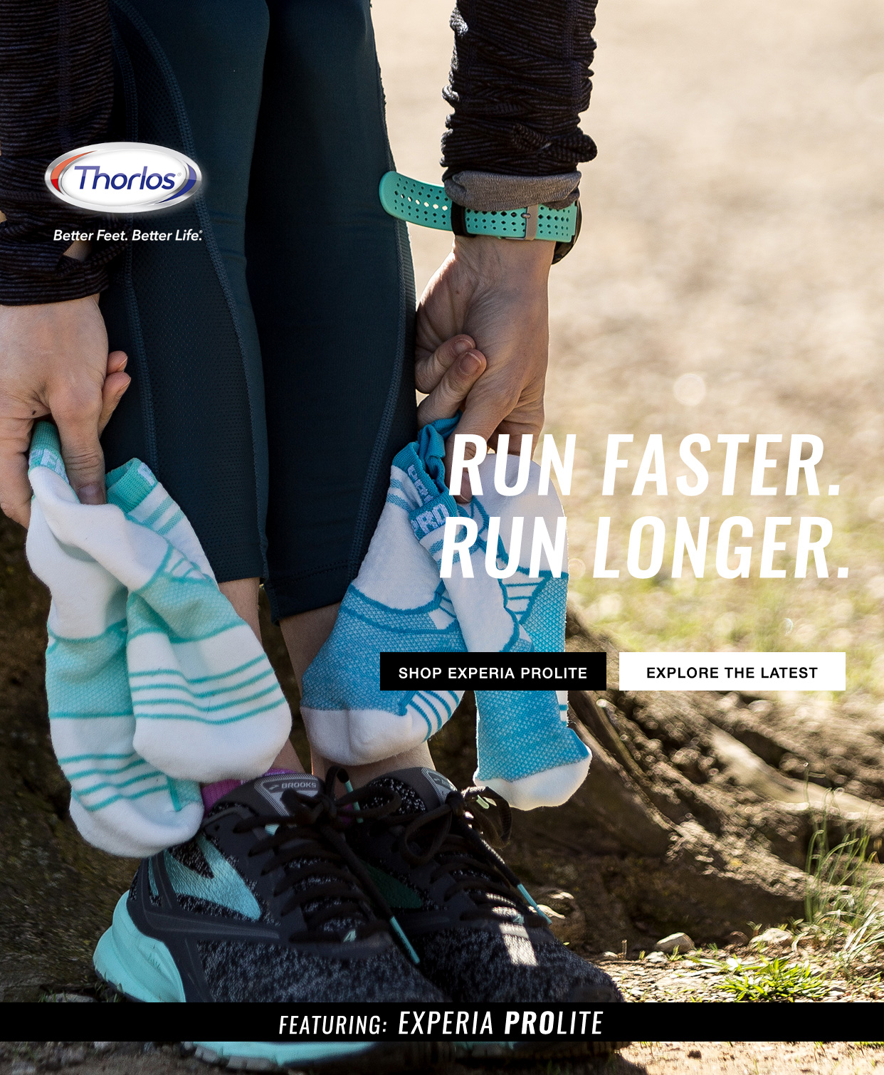 Run faster. Run longer. Featuring: Experia ProLite